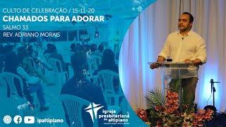 Chamados para Adorar - Culto de Celebração - IP Altiplano - 15/11