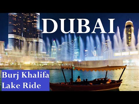 [4K] Dubai Fountain Night Show and Burj Khalifa Lake Ride by Traditional Abra Boat – Dubai 2019
