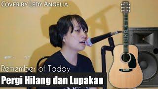 Pergi Hilang Dan Lupakan Reza Regita Cover/ remember of today |cover Ledy Angelia