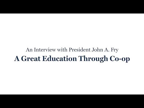 An Interview with President Fry: A Great Education Through Co-op