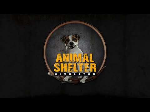 Animal Shelter Simulator - Trailer