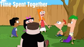 Phineas and Ferb - Time Spent Together