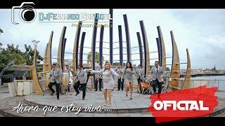 Ahora que estoy Viva Orquesta Amores del Ritmo feat Anita Lucia Proaño Vídeo Oficial HD