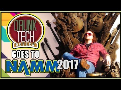 Best of NAMM 2017 - Drunk Tech Review - Music Technology, Guitars, Drums, & Effects