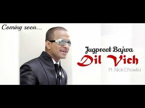 Jugpreet Bajwa - Dil Vich Promo