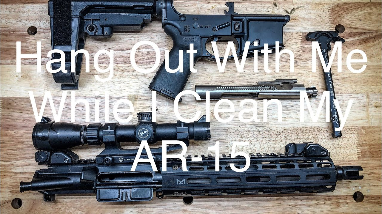 Hang Out With Me While I Clean My AR15 #2AStrong #AR15 #CleanGunHappyGun