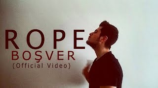 Rope - Boşver (Official Video)