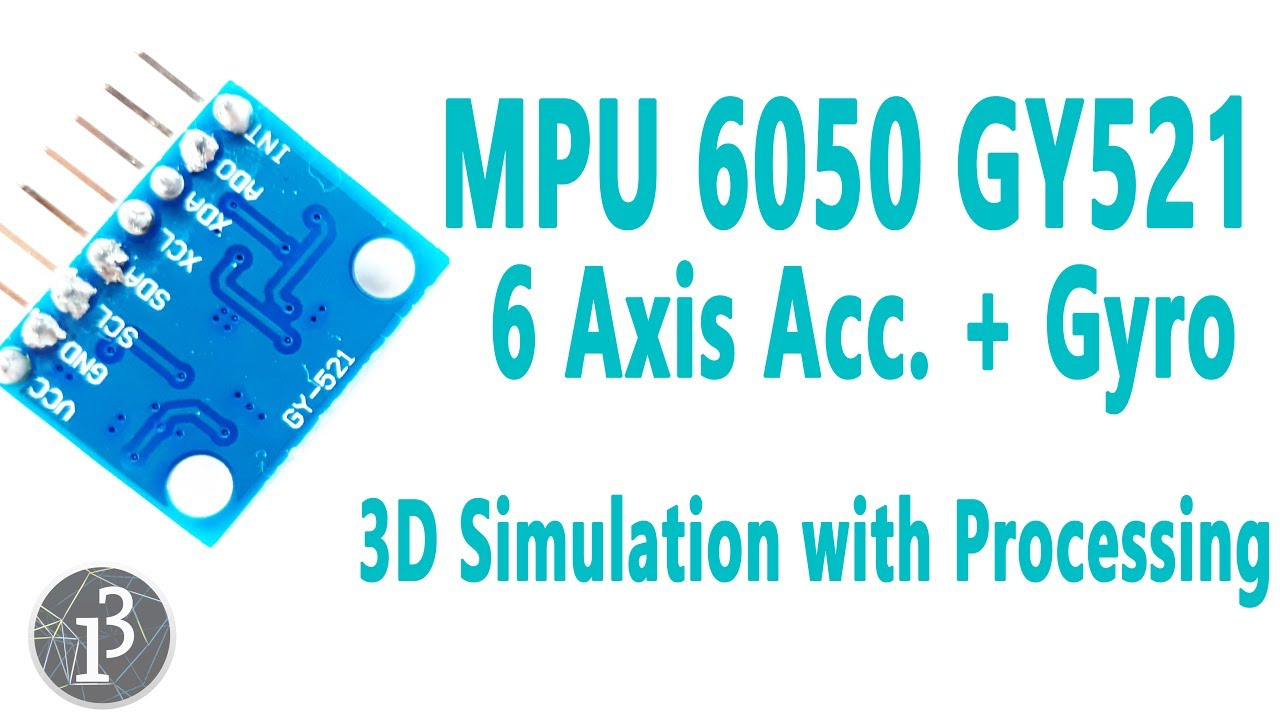 Arduino - MPU6050 GY521 - 6 Axis Accelerometer + Gyro (3D Simulation