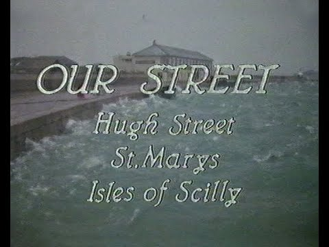 1987, Our Street, Hugh Street, St Mary's, Isles of Scilly, BBC