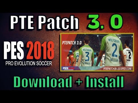 [PES 2018] PTE Patch 3.0 : Install on PC (Full Bundesliga)