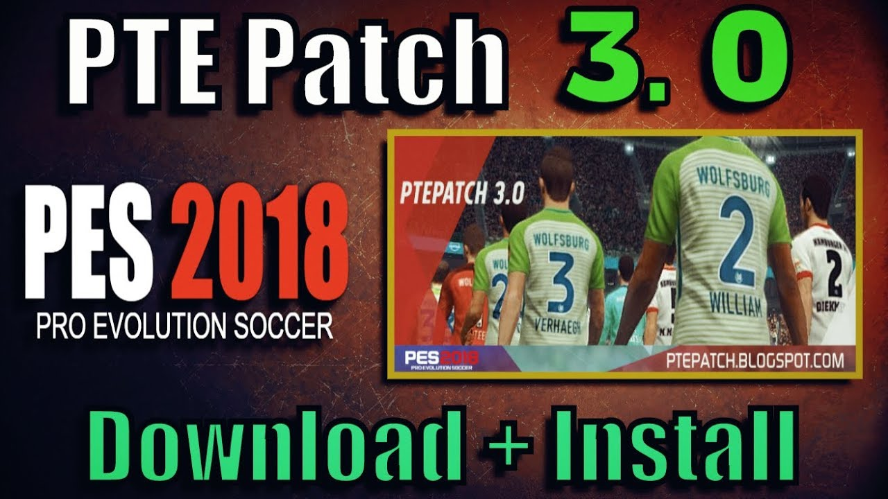 [PES 2018] PTE Patch 3 0 : Install on PC (Full Bundesliga)