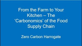 From the Farm to Your Kitchen - The 'Carbonomics' of the Food Supply Chain