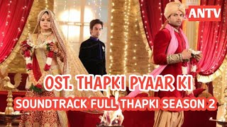 Ost. Thapki Pyaar Ki (full) HD season 2 ANTV  Sindy Aulia