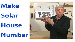 How To Make Solar House Numbers - A Woodworkweb Woodworking Video