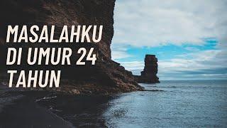 MASALAH DIAWAL UMUR 24 TAHUN
