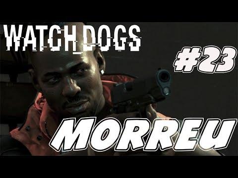 WATCH DOGS #23 O IraQ morreu!!!