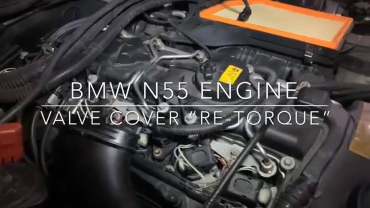 BMW N55 ENGINE VALVE COVER RE-TORQUE