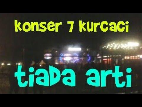 Konser 7 Kurcaci-tiada Arti Live In Lapang Dadaha Tasikmalaya