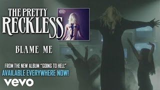 The Pretty Reckless - Blame Me (audio)
