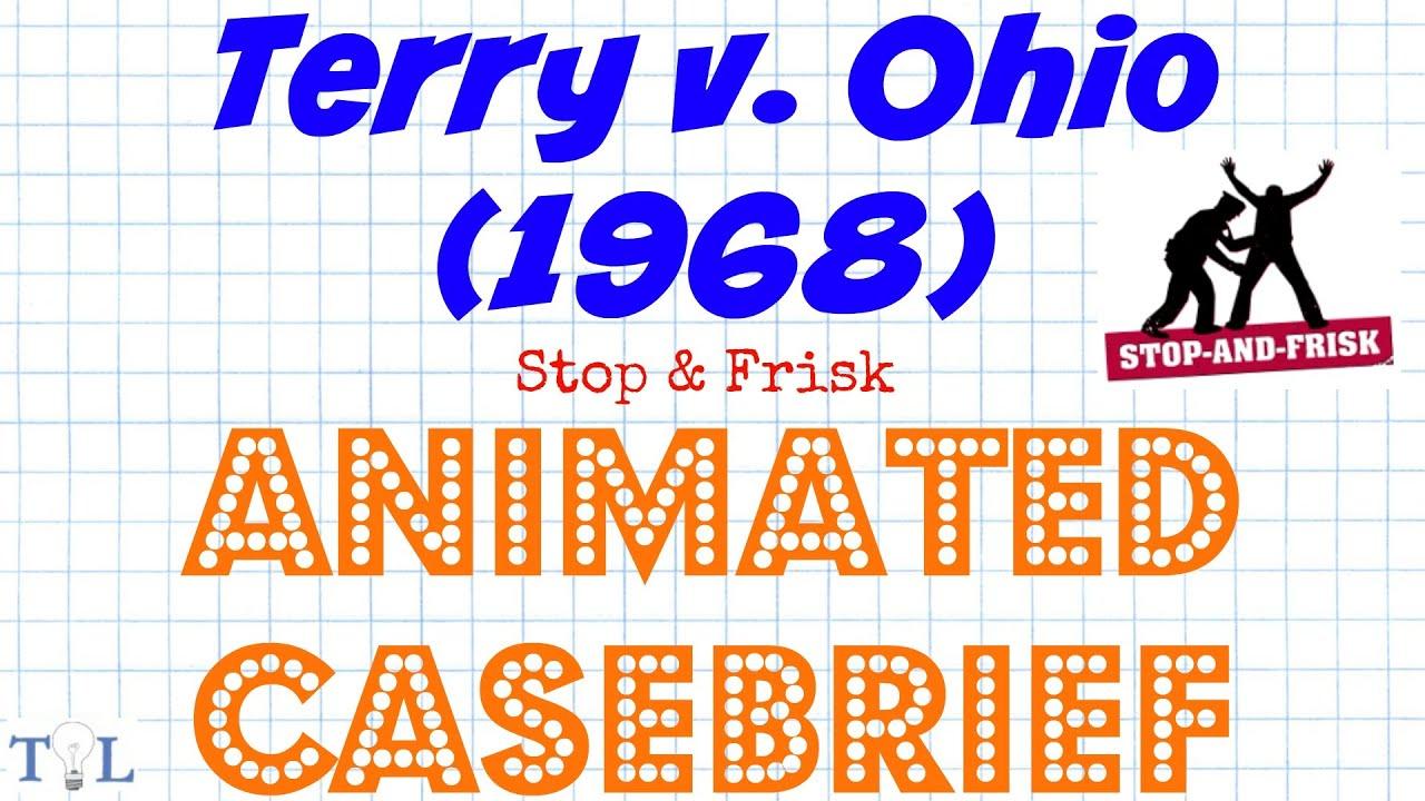 Terry v  Ohio (Stop & Frisk) - Landmark Cases - Episode #12