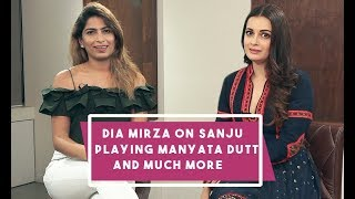Exclusive Interview: Dia Mirza Reveals On Sanju Biopic, Ranbir Kapoor, Playing Manyata Dutt