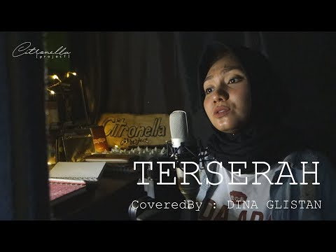 Glenn Fredly - Terserah (cover) by Dina Glistan