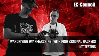 EC-Council - WarDriving (WarMarching) with Professional Hackers - IoT Testing