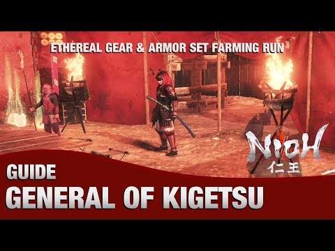Nioh - General of Kigesu Armor Set & Ethereal Gear Farming Run