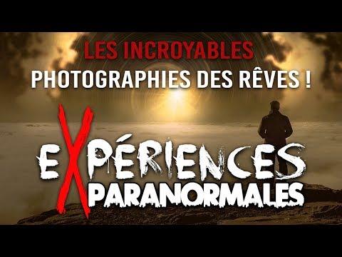 Expériences Paranormales - Les incroyables photographies des rêves !