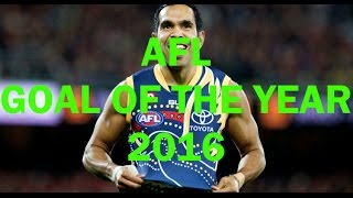 afl goal of the year 2016 best goals of the 2016 home and away afl season