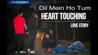 Dill Mein Ho Tum Heart Touching Love Story 2019/ Couple Goals