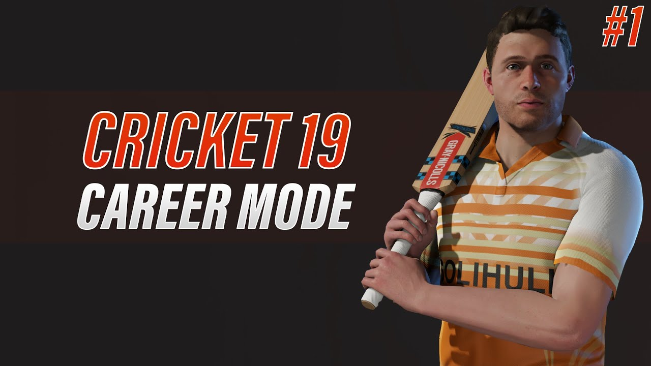 CRICKET 19 - ENGLISH BATSMAN CAREER MODE - EPISODE #1 - RETURN OF THE RUN-OUT KING!