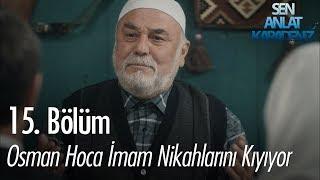Osman Hoca imam nikahlarını kıyıyor - Sen Anlat Karadeniz 15. Bölüm