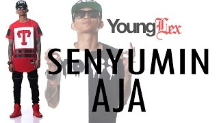 YOUNG LEX - Senyumin Aja (Video Lyric)