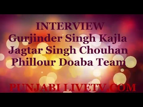 INTERVIEW With Gurjinder Singh Kajla And Jagtar Singh Chouhan