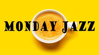 Happy Monday JAZZ Music - Awakening Coffee JAZZ for Wake Up & Good Mood