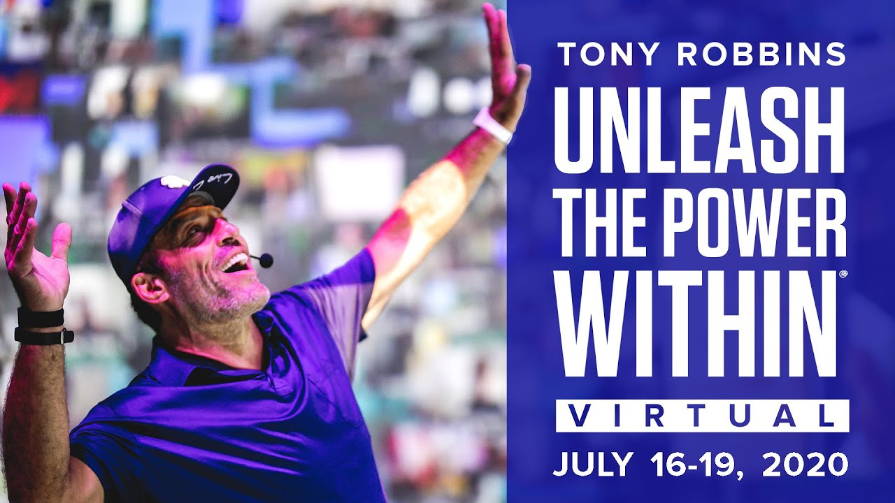 Unleash the Power Within VIRTUAL Event | Tony Robbins