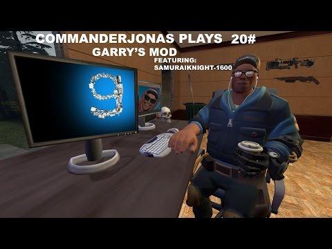 CommanderJonas play's 20# Garry's Mod, featuring Samuraiknight-1600