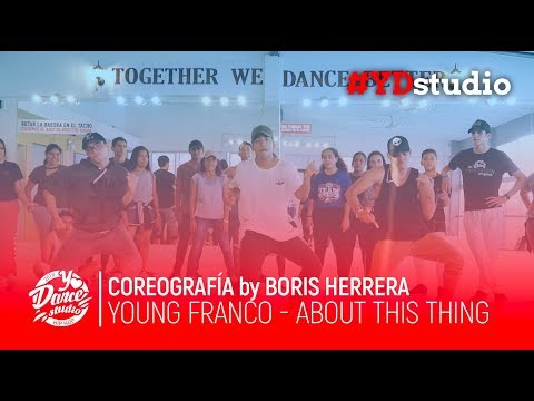 Young Franco - About This Thing | Coreografo BORIS HERRERA