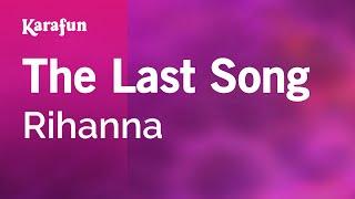 Karaoke The Last Song - Rihanna *