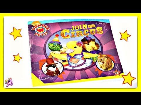 """WONDER PETS! """"JOIN THE CIRCUS"""" - Read Aloud 