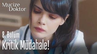 Nazlı'dan kritik müdahale! - Mucize Doktor 8. Bölüm