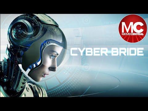 Cyber Bride | 2019 Sci-Fi Thriller