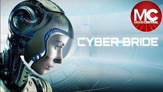Cyber Bride   2019 Sci-Fi Thriller