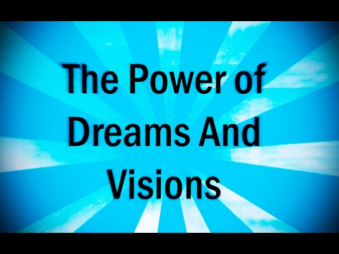 The Power of Dreams and Visions-CWC Natchitoches-Pastor Brian Bohrer