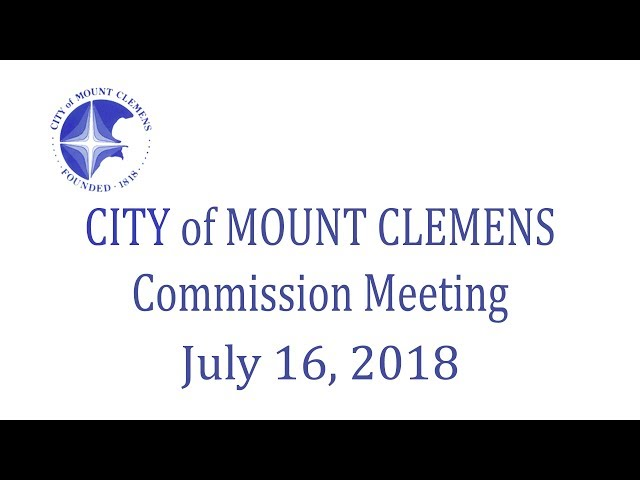 Mount Clemens City Commission Meeting 7-16-18