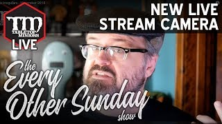 New Live Stream Camera - The Every Other Sunday Show