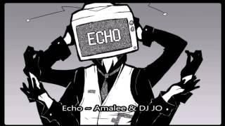 Echo ~ Amalee & Dj Jo Extended