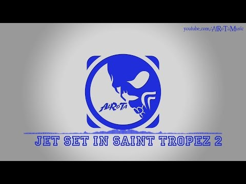 Jet Set In Saint Tropez 2 by Niklas Gustavsson - [House Music]