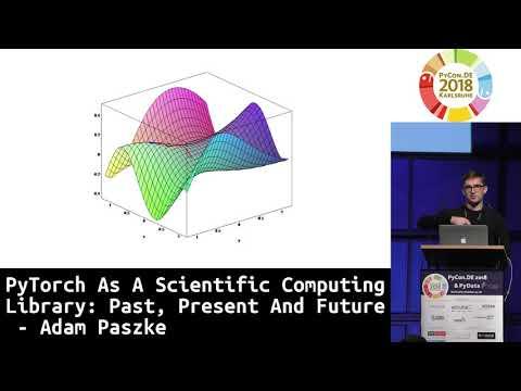 PyCon DE 2018: PyTorch As A Scientific Computing Library: Past